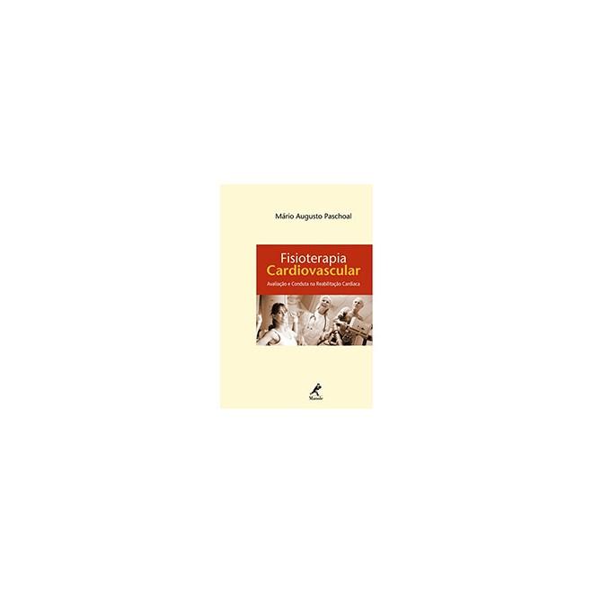 Livro - Fisioterapia Cardiovascular - Avaliação e Conduta na Reabilitação Cardíaca - Paschoal