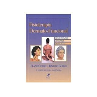 Livro - Fisioterapia Dermato-Funcional - Guirro
