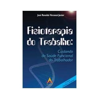 Livro - Fisioterapia do Trabalho - Cuidando da Saúde Funcional do Trabalhador - Veronesi Jr.***