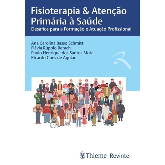 Livro - Fisioterapia & Atenção Primária à Saúde - Schmitt 1º edição