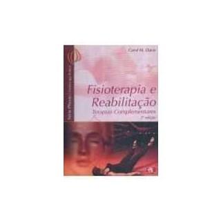Livro - Fisioterapia e Reabilitação: Terapias Complementares - Davis ***