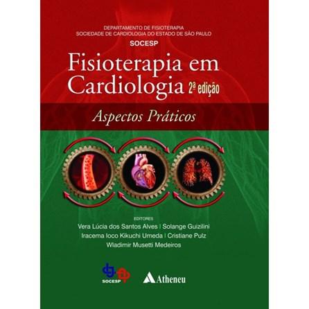 Livro - Fisioterapia em Cardiologia - Aspectos Práticos - Alves