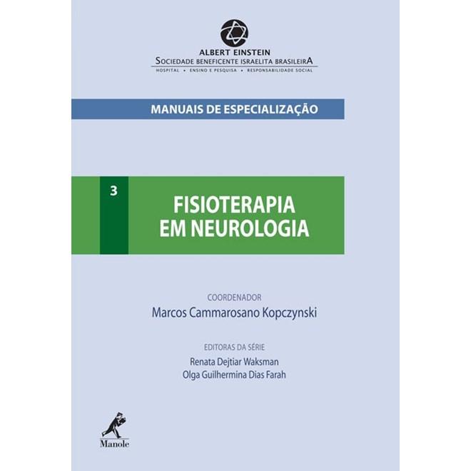 Livro - Fisioterapia em Neurologia - Manuais de Especialização - Albert Einstein - Kopczynski