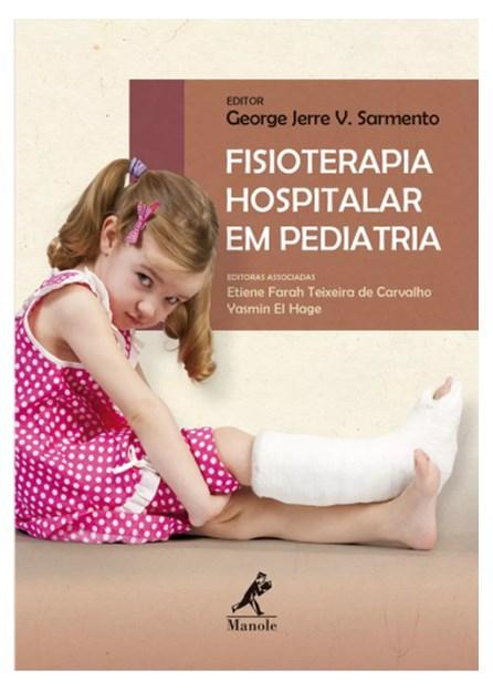 Livro - Fisioterapia Hospitalar em Pediatria - Sarmento 1ª edição