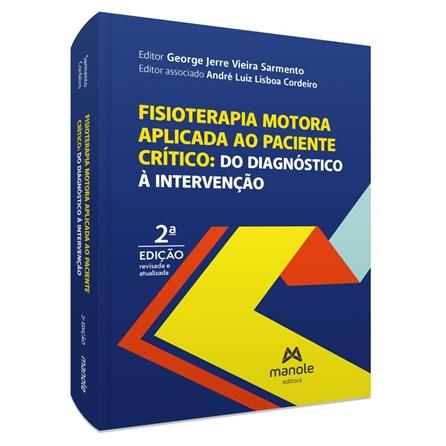Livro - Fisioterapia Motora Aplicada ao Paciente Crítico - Sarmento