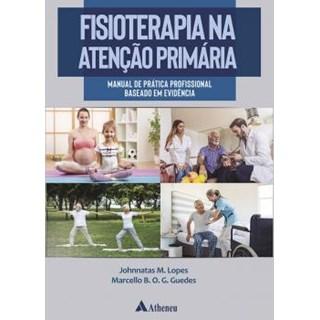 Livro - Fisioterapia na Atenção Primária - Guedes