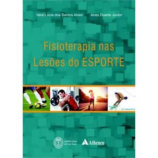 Livro - Fisioterapia nas Lesões do Esporte - Alves