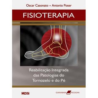 Livro - Fisioterapia - Reabilitação Integrada das Patologias do Tornozelo e do Pé - Casonato
