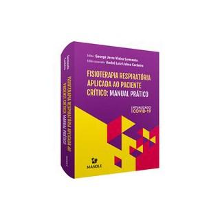 Livro - Fisioterapia respiratória aplicada ao paciente crítico - / George Jerre Vieira Sarmento/ And