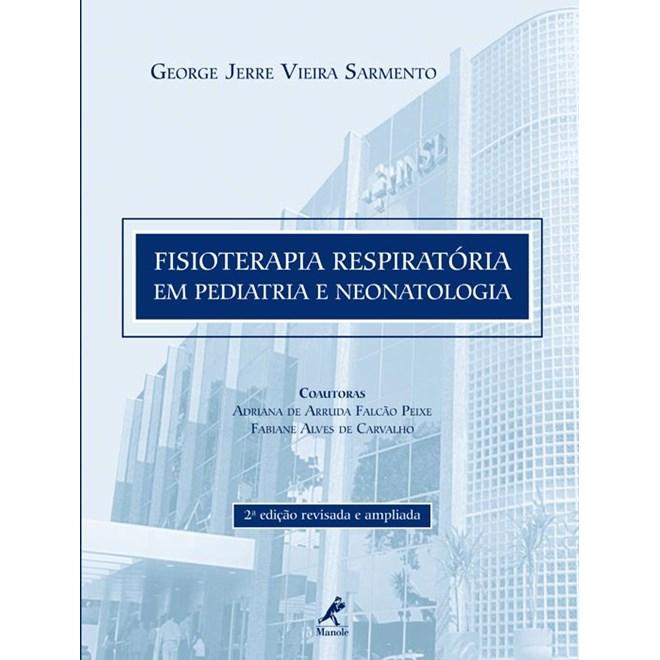 Livro - Fisioterapia Respiratória em Pediatria e Neonatologia - Sarmento