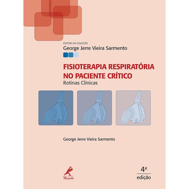 Livro - Fisioterapia Respiratória no Paciente Crítico: Rotinas Clínicas - Sarmento