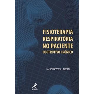 Livro - Fisioterapia Respiratória no Paciente Obstrutivo Crônico - Fitipaldi ***