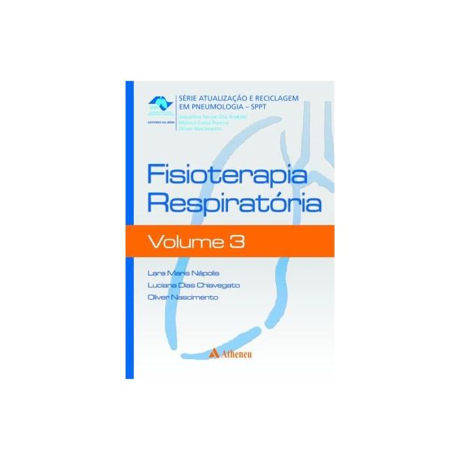 Livro - Fisioterapia Respiratória Volume 3 - Série Atualização e Reciclagem em Pneumologia