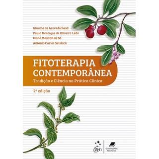 Livro - Fitoterapia Contemporânea - Tradição e Ciência na Prática Clínica - Saad