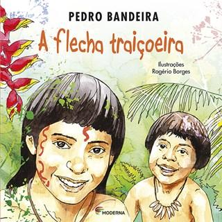 Livro Flecha Traiçoeira - Pedro Bandeira - Moderna