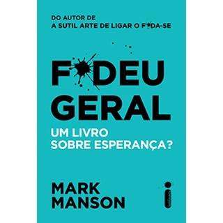 Livro - Fodeu Geral: um Livro Sobre Esperança - Manson