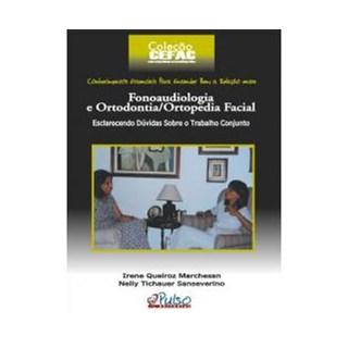 Livro - Fonoaudiologia e Ortodontia / Ortopedia Facial - Marchesan