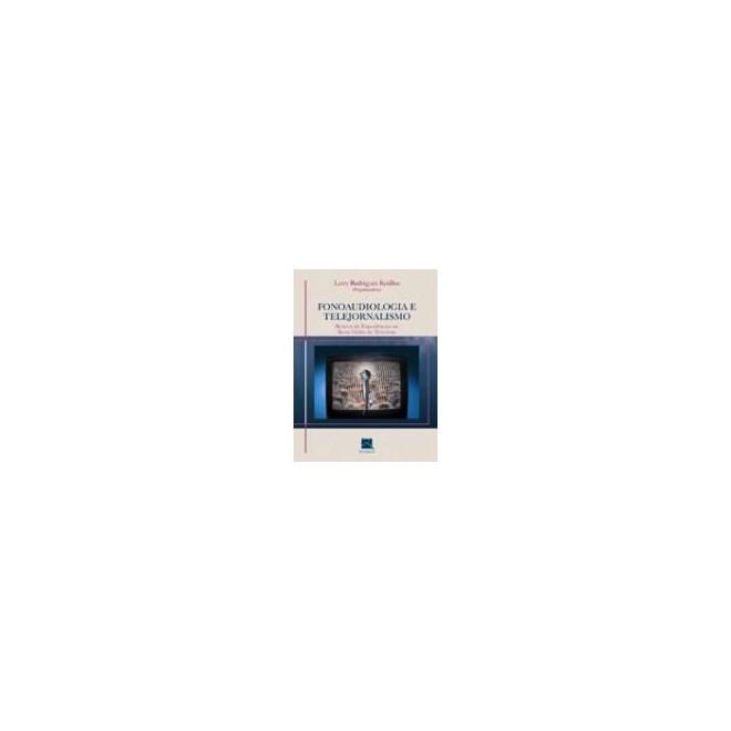 Livro - Fonoaudiologia e Telejornalismo - II Encontro - Kyrillos