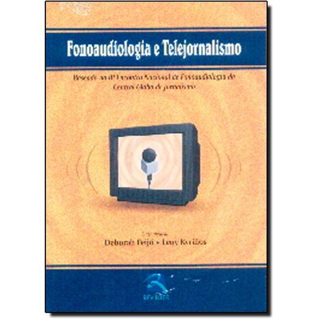 Livro - Fonoaudiologia e Telejornalismo - III Encontro - Feijó