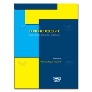 Livro - Fonoaudiologia Gerenciamento, Intervenção e Reabilitação - Mandrá