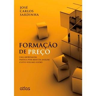 Livro - Formação de Preço: Uma Abordagem Prática por meio da Análise Custo-Volume-Lucro - Sardinha