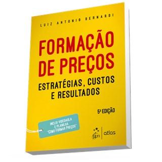 Livro - Formação de Preços - Estratégias, Custos e Resultados - Bernardi