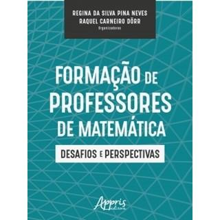 Livro - Formação de Professores de Matemática: Desafios e Perspectivas - Neves