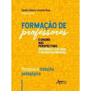 Livro - Formação de Professores e Ensino nas Perspectivas Histórico-Cultural - Rosa - Appris
