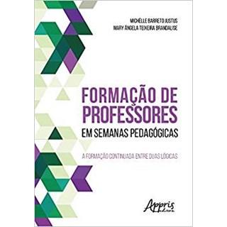 Livro - Formação de Professores em Semanas Pedagógicas: A Formação Continuada Entre Duas Lógicas - Justus