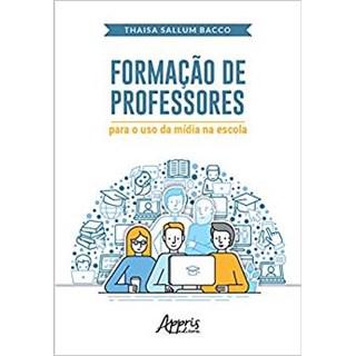 Livro - Formação de Professores Para o Uso da Mídia na Escola - Bacco