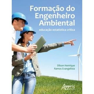 Livro - Formação do Engenheiro Ambiental: Educação Estatística Crítica - Evangelista - Appris