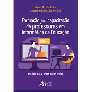 Livro - Formação e/ou Capacitação de Professores em Informática - Silva - Appris