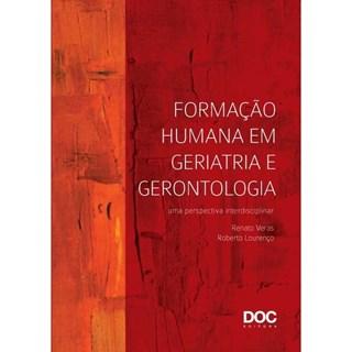 Livro - Formação Humana em Geriatria e Gerontologia - Veras
