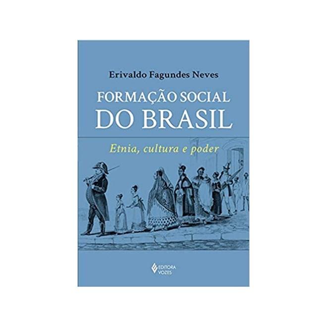 Livro - Formação Social do Brasil - Neves - Vozes