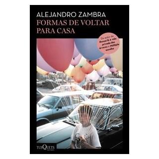 Livro - Formas de voltar para casa - Zambra 1º edição