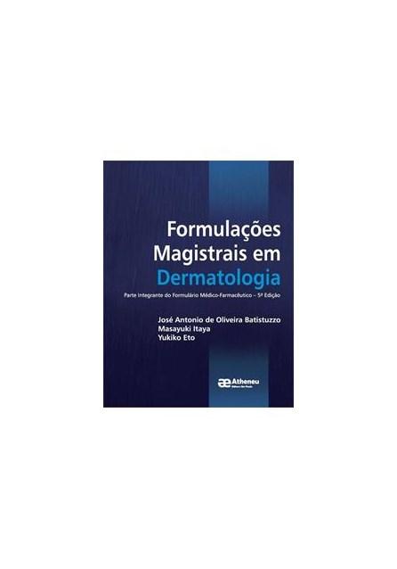 Livro - Formulação Magistrais em Dermatologia - Oliveira