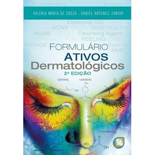 Livro Formulário Ativos Dermatológicos - Antunes e Souza