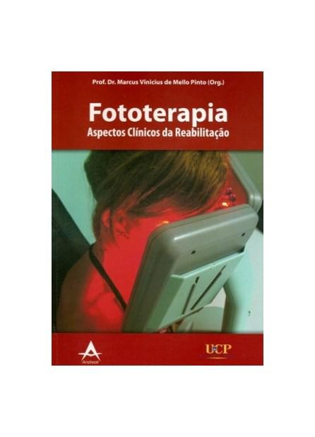 Livro - Fototerapia - Aspectos Clínicos da Reabilitação - Pinto BF