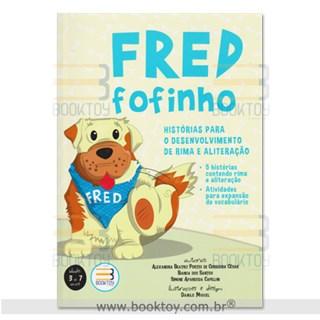Livro - Fred Fofinho - Histórias Para o Desenvolvimento da Rima e Aliteração- Cesar
