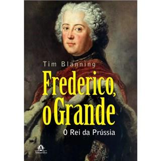 Livro - Frederico, O Grande - O Rei da Rússia - Blanning