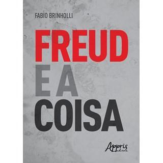 Livro -  Freud e a Coisa - Brinholli