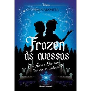 Livro Frozen às Avessas - Calonita - Universo dos Livros