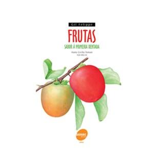 Livro - Frutas - Sabor à Primeira Dentada - Felippe