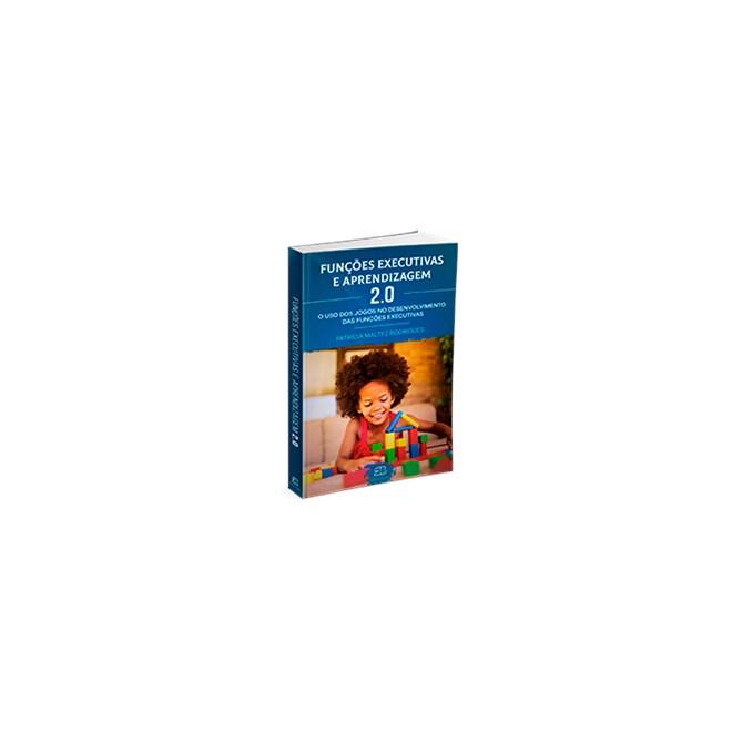 Livro - Funções Executivas e Aprendizagem 2.0 - Rodrigues
