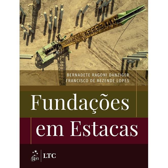 Livro Fundações em Estacas - Danziger - Ltc