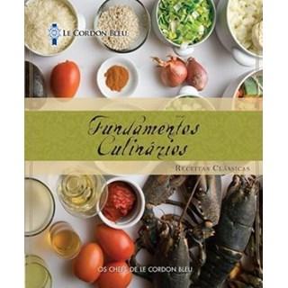 Livro - Fundamento Culinários - Receitas Clássicas - Le Condon Bleu