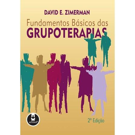 Livro - Fundamentos Básicos das Grupoterapias - David E. Zimerman
