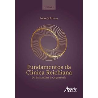 Livro Fundamentos da Clínica Reichiana - Goldman - Appris