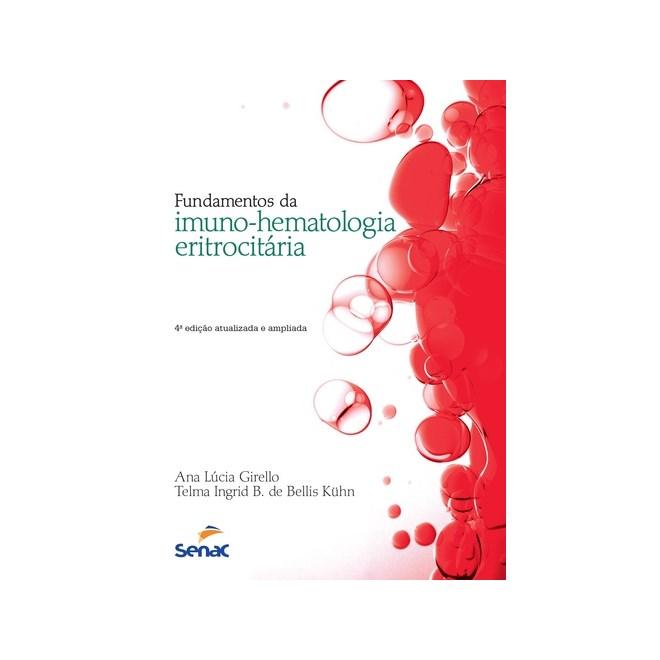 Livro - Fundamentos da Imuno-Hematologia Eritrocitária - Girello