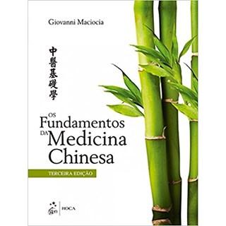 Livro Fundamentos da Medicina Chinesa, Os - Maciocia